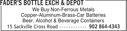 Fader's Bottle Exchange (902-864-4343) - Display Ad - We Buy Non-Ferrous Metals Copper-Aluminum-Brass-Car Batteries Beer, Alcohol & Beverage Containers