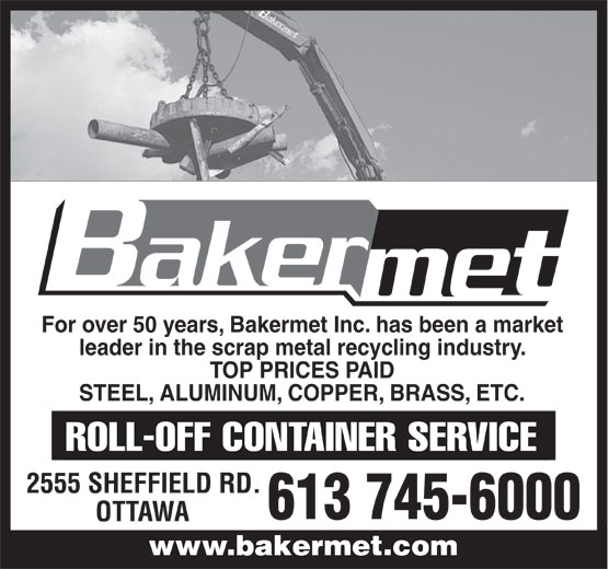 Bakermet Inc (613-745-6000) - Display Ad - For over 50 years, Bakermet Inc. has been a market leader in the scrap metal recycling industry. TOP PRICES PAID STEEL, ALUMINUM, COPPER, BRASS, ETC. 2555 SHEFFIELD RD. 613 745-6000 OTTAWA www.bakermet.comwww.bakermet.com