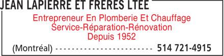 Jean Lapierre Et Frères Ltée (514-721-4915) - Annonce illustrée======= - Entrepreneur En Plomberie Et Chauffage Service-Réparation-Rénovation Depuis 1952  Entrepreneur En Plomberie Et Chauffage Service-Réparation-Rénovation Depuis 1952