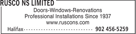 Rusco NS Limited (902-456-5259) - Display Ad - Doors-Windows-Renovations Professional Installations Since 1937 www.ruscons.com Doors-Windows-Renovations Professional Installations Since 1937 www.ruscons.com