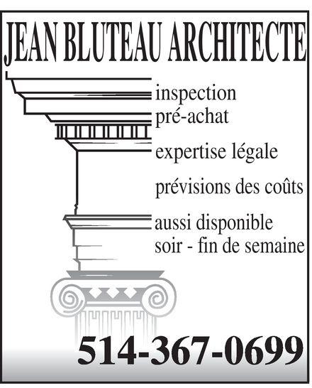 Bluteau Jean Architecte (514-367-0699) - Annonce illustrée======= - JEAN BLUTEAU ARCHITECTE inspection pré-achat expertise légale prévisions des coûts aussi disponible soir- fin de semaine 514-367-0699