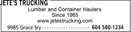 Jete's Trucking (604-580-1234) - Annonce illustrée======= - Since 1965 www.jetestrucking.com Lumber and Container Haulers