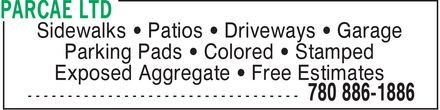 PARCAE Ltd (780-886-1886) - Annonce illustrée======= - Exposed Aggregate * Free Estimates Parking Pads * Colored * Stamped Sidewalks * Patios * Driveways * Garage Exposed Aggregate * Free Estimates Parking Pads * Colored * Stamped Sidewalks * Patios * Driveways * Garage