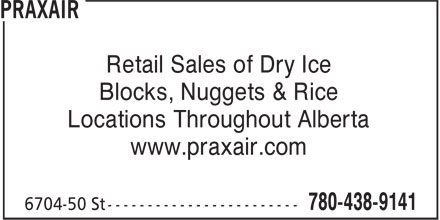Praxair (780-438-9141) - Annonce illustrée======= - Retail Sales of Dry Ice Blocks, Nuggets & Rice Locations Throughout Alberta www.praxair.com  Retail Sales of Dry Ice Blocks, Nuggets & Rice Locations Throughout Alberta www.praxair.com