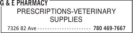 G & E Pharmacy (780-469-7667) - Display Ad - PRESCRIPTIONS-VETERINARY SUPPLIES