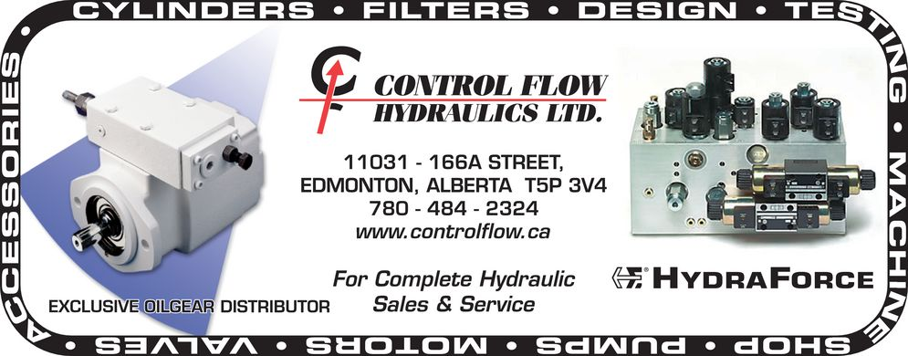 Control Flow Hydraulics Ltd (780-484-2324) - Annonce illustrée======= - CONTROL FLOW HYDRAULICS LTD. 11031 - 166A STREET, EDMONTON, ALBERTA T5P 3V4 780-484-2324 www.controlflow.ca For Complete Hydraulic  Sales & Service EXCLUSIVE OILGEAR DISTRIBUTOR HYDRAFORCE   CYLINDERS FILTERS  DESIGN TESTING MACHINE SHOP PUMPS MOTORS VALVES ACCESSORIES