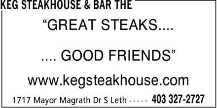 The Keg Steakhouse & Bar (403-327-2727) - Annonce illustrée======= - ¿GREAT STEAKS.... .... GOOD FRIENDS¿ www.kegsteakhouse.com