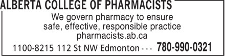 Alberta College of Pharmacists (780-990-0321) - Annonce illustrée======= - We govern pharmacy to ensure safe, effective, responsible practice pharmacists.ab.ca We govern pharmacy to ensure safe, effective, responsible practice pharmacists.ab.ca