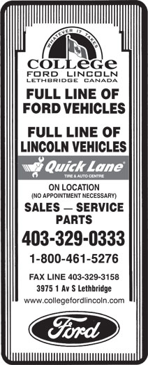 College Ford Lincoln (403-329-0333) - Annonce illustrée======= - FAX LINE 403-329-3158 VEHICLES LINCOLN VEHICLES ON LOCATION (NO APPOINTMENT NECESSARY) 403-329-0333