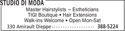 Studio Di Moda (506-388-5224) - Display Ad - Master Hairstylists ~ Estheticians Walk-ins Welcome • Open Mon-Sat TIGI Boutique • Hair Extensions