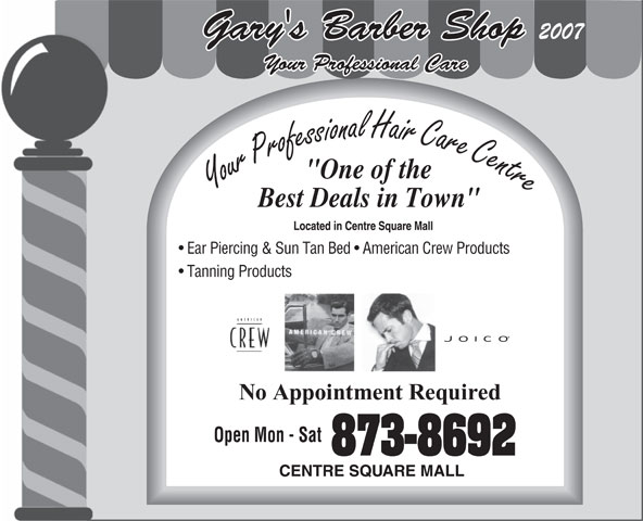 Gary's Inn Barber Shop (867-873-8692) - Display Ad - Gary's Barber Shop 2007 Your Professional Care Ear Piercing & Sun Tan Bed   American Crew Products Tanning Products Open Mon - Sat