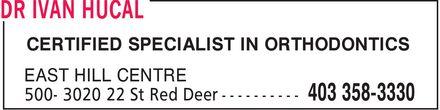 Dr Ivan Hucal (403-358-3330) - Annonce illustrée======= - CERTIFIED SPECIALIST IN ORTHODONTICS CERTIFIED SPECIALIST IN ORTHODONTICS