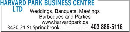 Harvard Park Business Centre Ltd (403-886-5116) - Annonce illustrée======= - Weddings, Banquets, Meetings Barbeques and Parties www.harvardpark.ca  Weddings, Banquets, Meetings Barbeques and Parties www.harvardpark.ca
