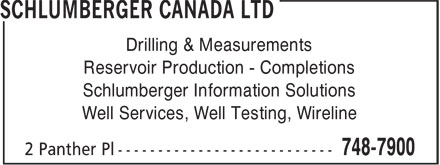 Schlumberger Canada Ltd (709-748-7900) - Display Ad - Drilling & Measurements Reservoir Production - Completions Schlumberger Information Solutions Well Services, Well Testing, Wireline