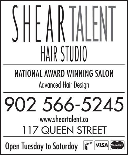 Shear Talent (902-566-5245) - Annonce illustrée======= - NATIONAL AWARD WINNING SALON Advanced Hair Design 902 566-5245 www.sheartalent.ca 117 QUEEN STREET Open Tuesday to Saturday