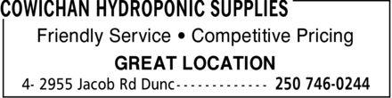 Cowichan Hydroponic Supplies (250-746-0244) - Annonce illustrée======= - Friendly Service   Competitive Pricing GREAT LOCATION
