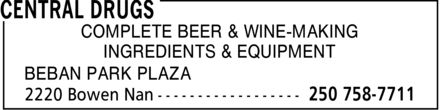 Central Drugs (250-758-7711) - Display Ad - COMPLETE BEER & WINE-MAKING INGREDIENTS & EQUIPMENT BEBAN PARK PLAZA