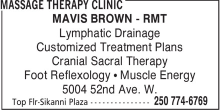Massage Therapy Clinic (250-774-6769) - Display Ad - MAVIS BROWN - RMT Lymphatic Drainage Customized Treatment Plans Cranial Sacral Therapy Foot Reflexology • Muscle Energy 5004 52nd Ave. W.