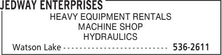 Jedway Enterprises (867-536-2611) - Display Ad - HEAVY EQUIPMENT RENTALS MACHINE SHOP HYDRAULICS