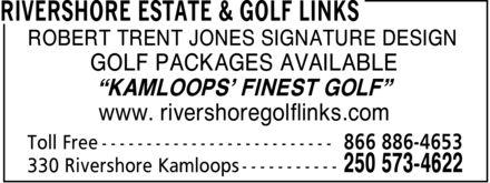 """Rivershore Estate & Golf Links (250-573-4622) - Annonce illustrée======= - ROBERT TRENT JONES SIGNATURE DESIGN GOLF PACKAGES AVAILABLE """"KAMLOOPS' FINEST GOLF"""" www. rivershoregolflinks.com"""