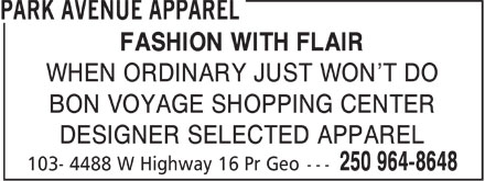 Park Avenue Apparel (250-964-8648) - Display Ad - FASHION WITH FLAIR WHEN ORDINARY JUST WON'T DO BON VOYAGE SHOPPING CENTER DESIGNER SELECTED APPAREL
