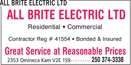 All Brite Electric Ltd (250-374-3338) - Annonce illustrée======= - ALL BRITE ELECTRIC LTD Great Service at Reasonable Prices Residential ¿ Commercial Contractor Reg # 41554 ¿ Bonded & Insured