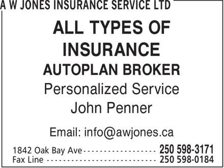 A W Jones Insurance Service Ltd (250-598-3171) - Display Ad - ALL TYPES OF INSURANCE AUTOPLAN BROKER Personalized Service John Penner