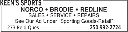 Keen's Sports (250-992-2724) - Display Ad - NORCO   BRODIE   REDLINE SALES   SERVICE   REPAIRS See Our Ad Under  Sporting Goods-Retail