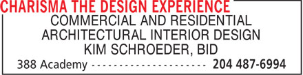 Charisma The Design Experience (204-487-6994) - Annonce illustrée======= - COMMERCIAL AND RESIDENTIAL ARCHITECTURAL INTERIOR DESIGN KIM SCHROEDER, BID