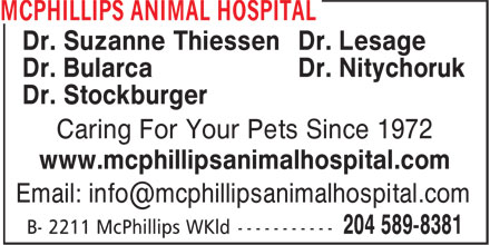McPhillips Animal Hospital (204-589-8381) - Annonce illustrée======= - Dr. Suzanne Thiessen Dr. Lesage Dr. Bularca Dr. Nitychoruk Dr. Stockburger Caring For Your Pets Since 1972 www.mcphillipsanimalhospital.com