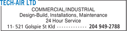 Tech-Air Ltd (204-949-2788) - Display Ad - COMMERCIAL/INDUSTRIAL Design-Build, Installations, Maintenance 24 Hour Service COMMERCIAL/INDUSTRIAL Design-Build, Installations, Maintenance 24 Hour Service COMMERCIAL/INDUSTRIAL Design-Build, Installations, Maintenance 24 Hour Service
