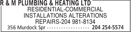 R & M Plumbing & Heating Ltd (204-254-5574) - Annonce illustrée======= - RESIDENTIAL-COMMERCIAL INSTALLATIONS ALTERATIONS REPAIRS-204 981-8134  RESIDENTIAL-COMMERCIAL INSTALLATIONS ALTERATIONS REPAIRS-204 981-8134