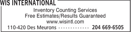 WIS International (204-669-6505) - Display Ad - Inventory Counting Services Free Estimates/Results Guaranteed www.wisintl.com Free Estimates/Results Guaranteed www.wisintl.com Inventory Counting Services