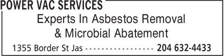 Power Vac (204-632-4433) - Display Ad - Experts In Asbestos Removal & Microbial Abatement Experts In Asbestos Removal & Microbial Abatement