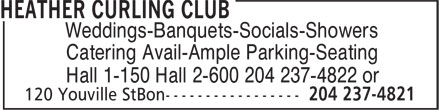 Heather Curling Club (204-237-4821) - Display Ad - Weddings-Banquets-Socials-Showers Catering Avail-Ample Parking-Seating Hall 1-150 Hall 2-600 204 237-4822 or