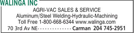 Walinga Inc (204-745-2951) - Annonce illustrée======= - AGRI-VAC SALES & SERVICE Aluminum/Steel Welding-Hydraulic-Machining Toll Free 1-800-668-6344 www.walinga.com