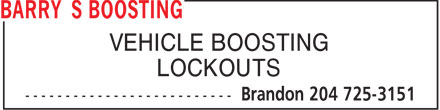 Barry's Boosting (204-725-3151) - Annonce illustrée======= - VEHICLE BOOSTING LOCKOUTS VEHICLE BOOSTING LOCKOUTS