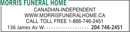 Morris Funeral Home (204-746-2451) - Display Ad - CANADIAN-INDEPENDENT WWW.MORRISFUNERALHOME.CA CALL TOLL FREE 1-866-746-2451