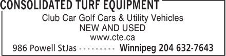 Consolidated Turf Equipment (204-632-7643) - Display Ad - NEW AND USED www.cte.ca Club Car Golf Cars & Utility Vehicles