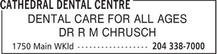 Cathedral Dental Centre (204-338-7000) - Annonce illustrée======= - DENTAL CARE FOR ALL AGES DR R M CHRUSCH