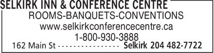 Selkirk Inn & Conference Centre (204-482-7722) - Annonce illustrée======= - ROOMS-BANQUETS-CONVENTIONS www.selkirkconferencecentre.ca 1-800-930-3888