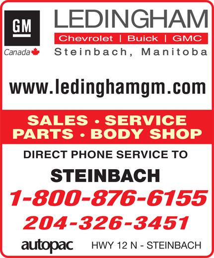 Ledingham GM (204-326-3451) - Display Ad - PARTS BODY SHOP DIRECT PHONE SERVICE TO STEINBACH 1-800-876-6155 204-326-3451 HWY 12 N - STEINBACH www.ledinghamgm.com SALES SERVICE