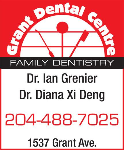 Grant Dental Centre (204-488-7025) - Annonce illustrée======= - 204-488-7025 1537 Grant Ave. Dr. Diana Xi Deng FAMILY DENTISTRY Dr. Ian Grenier