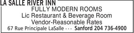 La Salle River Inn (204-736-4900) - Annonce illustrée======= - FULLY MODERN ROOMS Lic Restaurant & Beverage Room Vendor-Reasonable Rates FULLY MODERN ROOMS Lic Restaurant & Beverage Room Vendor-Reasonable Rates