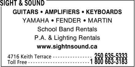 Sight & Sound (250-635-5333) - Display Ad - GUITARS ¿ AMPLIFIERS ¿ KEYBOARDS YAMAHA ¿ FENDER ¿ MARTIN School Band Rentals P.A. & Lighting Rentals www.sightnsound.ca