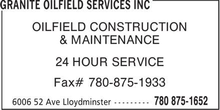 Granite Oilfield Services Inc (780-875-1652) - Annonce illustrée======= - OILFIELD CONSTRUCTION & MAINTENANCE 24 HOUR SERVICE Fax# 780-875-1933