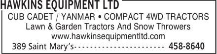 Hawkins Equipment Ltd. (506-458-8640) - Display Ad - CUB CADET / YANMAR • COMPACT 4WD TRACTORS Lawn & Garden Tractors And Snow Throwers www.hawkinsequipmentltd.com
