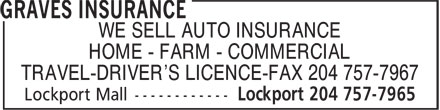 Graves Insurance (204-757-7965) - Display Ad - WE SELL AUTO INSURANCE HOME - FARM - COMMERCIAL TRAVEL-DRIVER'S LICENCE-FAX 204 757-7967