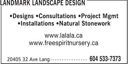 Landmark Landscape Design (604-533-7373) - Annonce illustrée======= - •Designs •Consultations •Project Mgmt •Installations •Natural Stonework www.lalala.ca www.freespiritnursery.ca