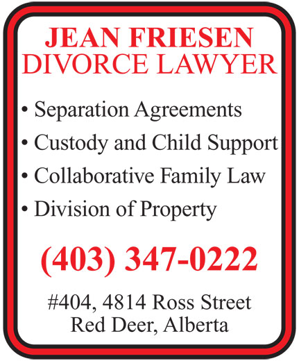 Friesen M Jean (403-347-0222) - Annonce illustrée======= - JEAN FRIESEN DIVORCE LAWYER Separation Agreements Custody and Child Support Collaborative Family Law Division of Property (403) 347-0222 #404, 4814 Ross Street Red Deer, Alberta